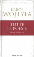 Tutte le poesie - Karol Wojtyla