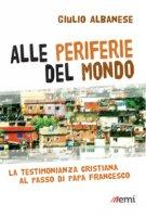 Alle periferie del mondo - Giulio Albanese