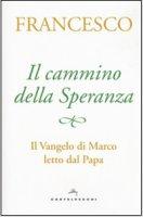 Il cammino della Speranza - Francesco I (Jorge Mario Bergoglio)