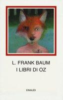 I libri di Oz - Baum L. Frank