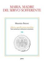 Maria, madre del servo sofferente - Maurizio Buioni