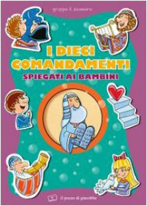 Copertina di 'I dieci comandamenti spiegati ai bambini'