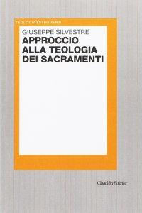 Copertina di 'Approccio alla teologia dei sacramenti'