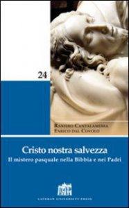 Copertina di 'Cristo nostra salvezza. Il mistero pasquale nella Bibbia e nei Padri'
