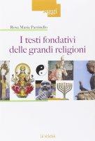 I testi fondativi delle grandi religioni - Rosa M. Parrinello