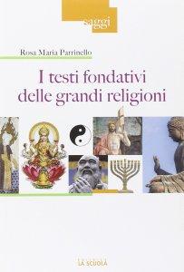 Copertina di 'I testi fondativi delle grandi religioni'