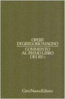 Opere vol. VI/3 - Commento al Primo Libro dei Re/3 - Gregorio Magno (san), Pietro Divinacellus
