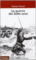 La guerra dei sette anni - Marian Füssel