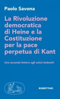 La Rivoluzione democratica di Heine e la Costituzione per la pace perpetua di Kant - Paolo Savona