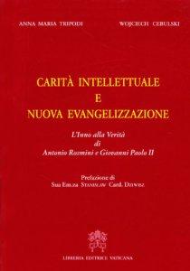 Copertina di 'Carità intellettuale e nuova evangelizzazione'