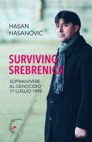 Surviving Srebrenica - Hasan Hasanovic