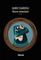 Rosso veneziano - Sgardoli Guido
