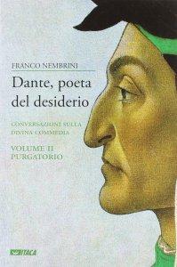 Copertina di 'Dante, poeta del desiderio. Conversazioni sulla Divina Commedia vol.2'