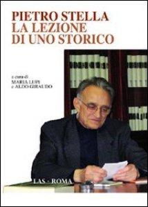 Copertina di 'Pietro Stella: la lezione di uno storico'