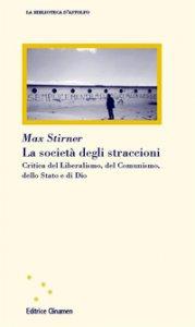 Copertina di 'La società degli straccioni. Critica del liberalismo, del comunismo, dello stato e di Dio'