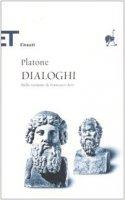 Dialoghi. Nella versione di Francesco Acri - Platone