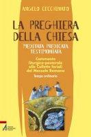 La preghiera della Chiesa meditata predicata testimoniata - Angelo Cecchinato