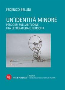Copertina di 'Un' identità minore. Percorsi sull'abitudine fra letteratura e filosofia'