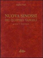 Nuova sinossi dei quattro vangeli. Testo greco-italiano / Testo - Poppi Angelico