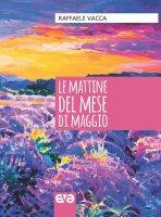Le mattine del mese di maggio - Raffaele Vacca
