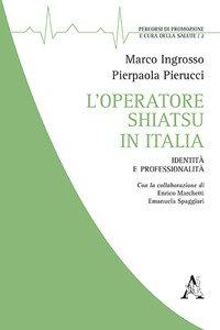 Copertina di 'L' operatore shiatsu in Italia. Identità e professionalità'