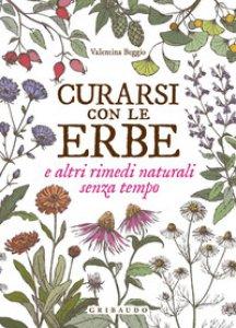 Copertina di 'Curarsi con le erbe e altri rimedi naturali senza tempo'