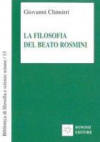La filosofia del beato Rosmini - Giovanni Chimirri