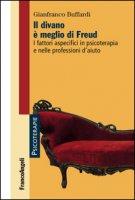Il divano è meglio di Freud. I fattori aspecifici in psicoterapia e nelle professioni d'aiuto - Buffardi Gianfranco