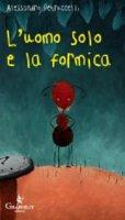 Uomo solo e la formica. (L') - Alessandro Petruccelli
