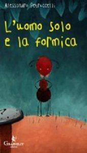 Copertina di 'Uomo solo e la formica. (L')'