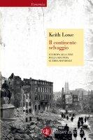Il continente selvaggio - Keith Lowe