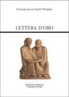 Lettera d'oro. Epistola ad fratres de Monte Dei - Guglielmo di Saint-Thierry