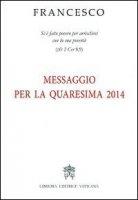 Messaggio per la Quaresima 2014