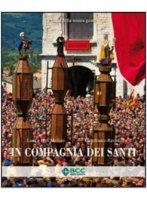 In compagnia dei santi - Merisio Pepi, Merisio Luca, Ravasi Gianfranco