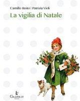 La vigilia di Natale - Camillo Boito, Patrizia Violi