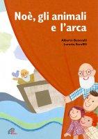Noè, gli animali e l'arca - Alberto Benevelli