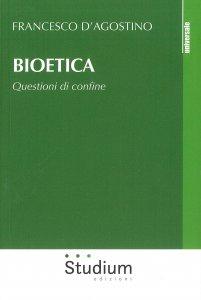Copertina di 'Bioetica. Questioni di confine'