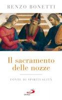 Il sacramento delle nozze - Bonetti Renzo