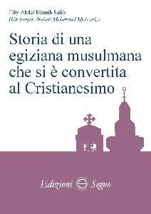 Copertina di 'Storia di una egiziana musulmana che si è convertita al cristianesimo'