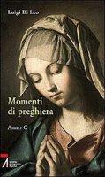 Momenti di preghiera. Anno C - Di Leo Luigi