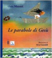 Le parabole di Gesù - Musatti Claire