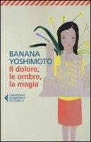 Il dolore, le ombre, la magia. Il regno - Yoshimoto Banana