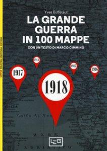 Copertina di 'La grande guerra in 100 mappe. La caduta degli imperi europei'
