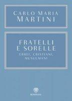 Fratelli e sorelle - Carlo Maria Martini