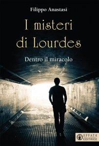 Copertina di 'I misteri di Lourdes'