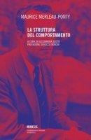 La struttura del comportamento - Merleau-Ponty Maurice