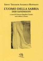 L' uomo della sabbia. Testo tedesco a fronte - Hoffmann Ernst T.