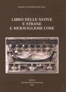 Copertina di 'Libro delle nuove e strane e meravigliose cose. Volgarizzamento italiano del secolo XIV dell'Itinerarium di Odorico da Pordenone'