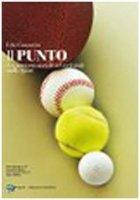 Il punto. Un processo sociale ed ecclesiale nello sport - Costantini Edio