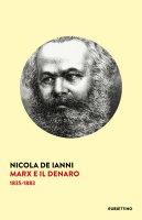 Marx e il denaro. 1835-1883 - Nicola De Ianni